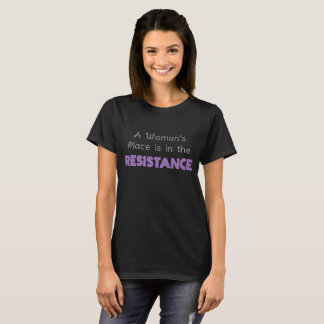 Camiseta O lugar de uma mulher está na resistência