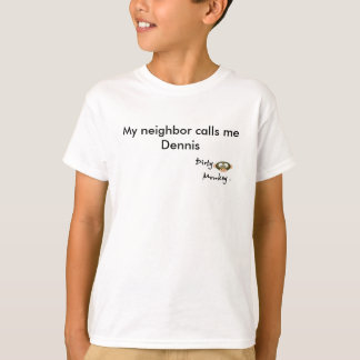 Camiseta O macaco sujo meu vizinho chama-me Dennis