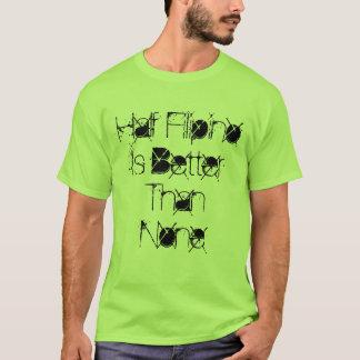 Camiseta O meio filipino é melhor do que nenhuns