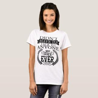 Camiseta O melhor dia Introverts nunca o t-shirt