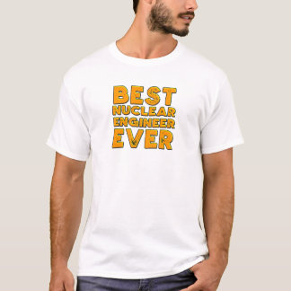 Camiseta O melhor engenheiro nuclear nunca