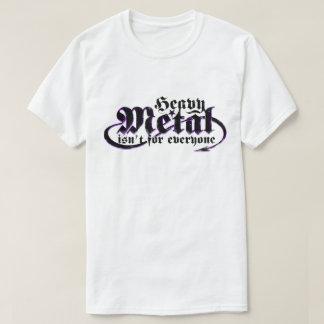 Camiseta O metal pesado não é para todos. (Texto preto)