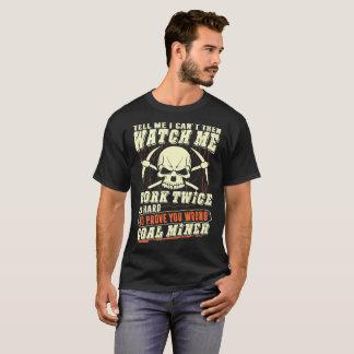 Camiseta O mineiro de carvão trabalha duas vezes o duro