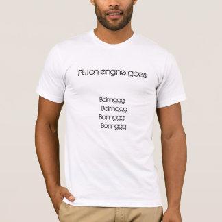 Camiseta O motor de pistão vai, Boinnggg