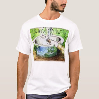 Camiseta O mundo é meu cinzeiro