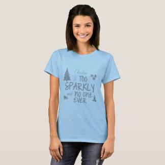 Camiseta O Natal é a Sparkly dito ninguém nunca