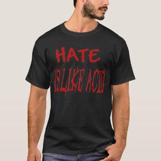 Camiseta O ódio é como o promocional ácido do t-shirt