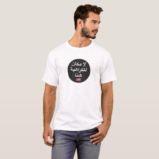 Camiseta O ódio não tem nenhum lugar aqui (a tradução