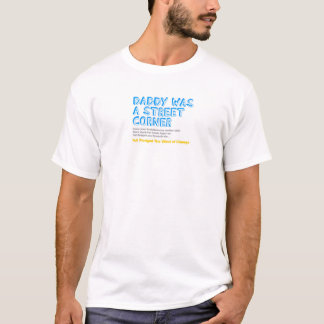 Camiseta o pai era uma esquina da rua