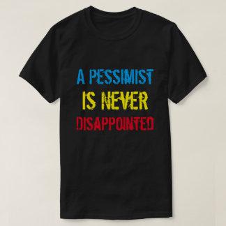 Camiseta O pessimista é nunca Disappointed