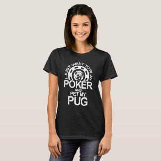 Camiseta O póquer do jogo e Pet meu Pug