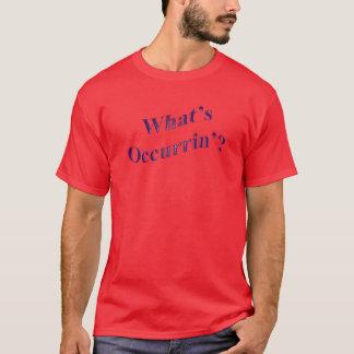 Camiseta O que é Occurrin'?