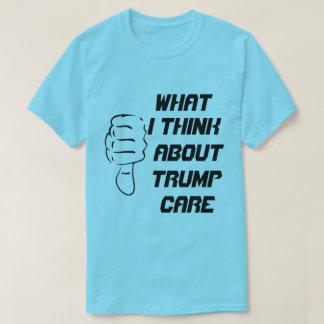 Camiseta O que eu penso sobre o trumpcare