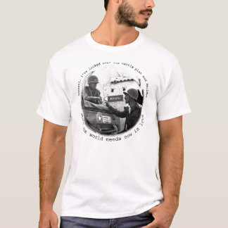 Camiseta O que o mundo precisa agora…