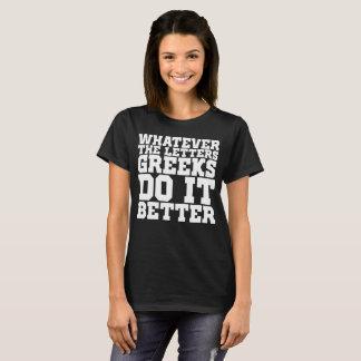 Camiseta O que quer que os gregos das letras ele melhoram a