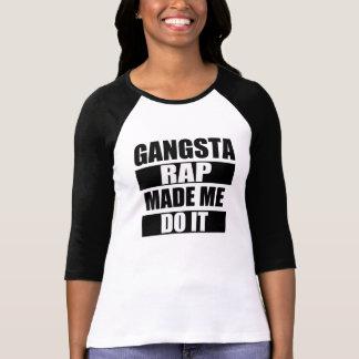 Camiseta O rap de Gangsta fez-me fazê-lo engraçado
