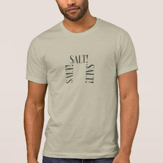 Camiseta O sal dos homens! Sal! Sal! T alternativo do roupa