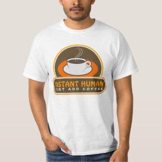 Camiseta O ser humano imediato engraçado apenas adiciona a