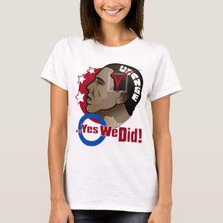 Camiseta O… sim nós fizemos! O t-shirt das mulheres
