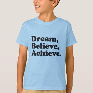 Camiseta O sonho acredita consegue