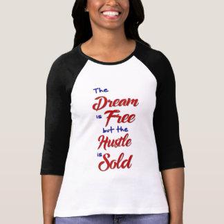 Camiseta O sonho é t-shirt livre das senhoras