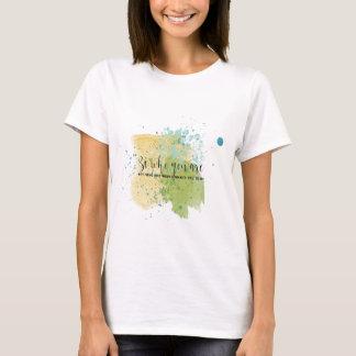 Camiseta O Splatter da pintura das citações seja quem você