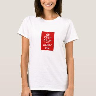 Camiseta O t-shirt mantem a calma e continua