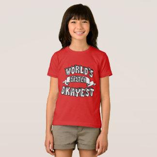 Camiseta O texto engraçado da irmã do Okayest do mundo