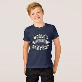 Camiseta O texto engraçado do irmão do Okayest do mundo