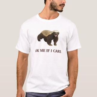 Camiseta O texugo de mel pergunta-me se eu me importo o