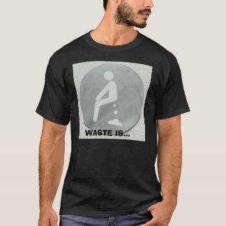 Camiseta o tombadilho, DESPERDÍCIO É…