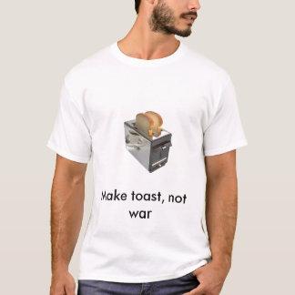Camiseta o torradeira, faz o brinde, não guerra