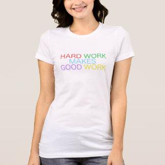 Camiseta O trabalho duro faz o bom trabalho