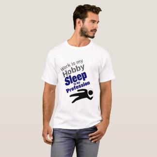 Camiseta O trabalho é meu passatempo, sono é minha