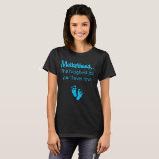 Camiseta O trabalho o mais resistente da maternidade você