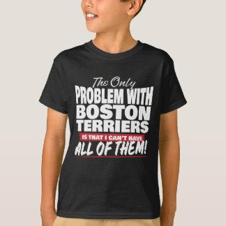 Camiseta O único problema com terrier de Boston