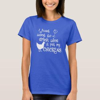 Camiseta O vinho da bebida & Pet minhas galinhas