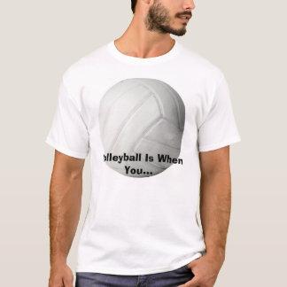 Camiseta o voleibol, voleibol for quando você…