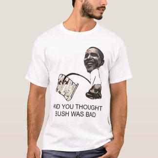 Camiseta obama, E VOCÊ PENSARAM que BUSH ERA MAU
