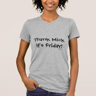 Camiseta Obrigado Mick é sexta-feira!