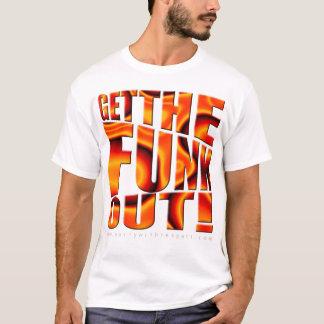 Camiseta Obtenha o FUNK para fora!