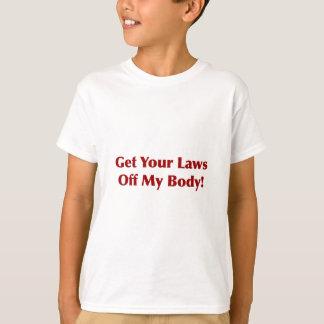 Camiseta Obtenha suas leis fora de meu corpo!