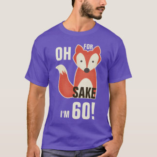 Camiseta Oh, porque causa do Fox eu sou 60!