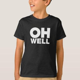 Camiseta Oh, texto, palavras da exasperação