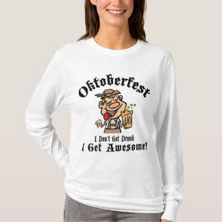 Camiseta Oktoberfest eu não obtenho o bebado que eu obtenho