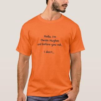 Camiseta Olá!, eu sou Owain Hughesand antes que você peça