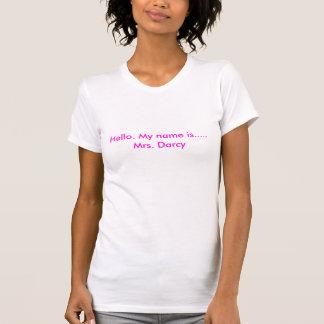 Camiseta Olá!. Meu nome é ..... Sra. Darcy