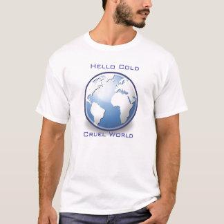 Camiseta Olá! mundo cruel frio