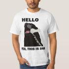 Camiseta OLÁ! SIM ESTE É telefone do telefone do CÃO