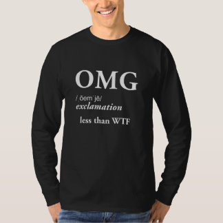 Camiseta OMG menos do que o cinismo engraçado da ironia da